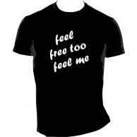 MAJICA-FEEL FREE TO FEEL ME